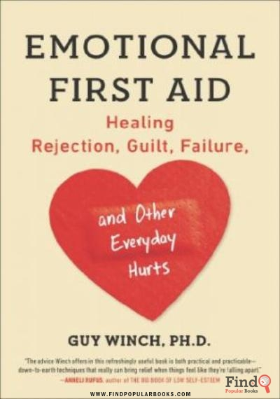 Download Emotional First Aid: Healing Rejection, Guilt, Failure, And Other Everyday Hurts PDF or Ebook ePub For Free with Find Popular Books